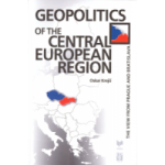 Geopolitics of the Central European Region. The view from Prague and Bratislava